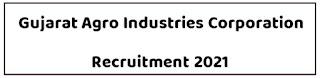 Gujarat Agro Industries Corporation Recruitment 2021