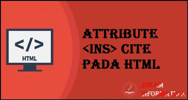 Tagging ins Cite Attribute Pada Bahasa Pemrograman HTML - JOKAM INFORMATIKA
