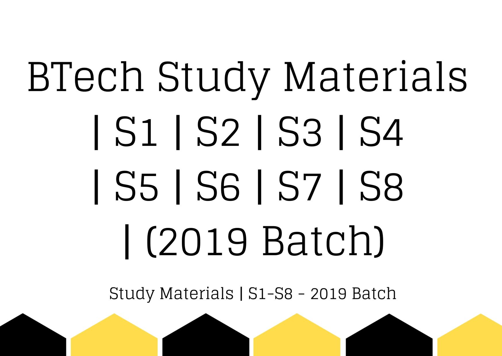 BTech Study Materials | S1 | S2 | S3 | S4 | S5 | S6 | S7 | S8 | (2019 Batch)