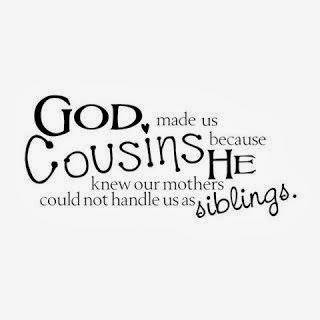 Quotes About Cousin Sisters Love God made us Cousins because He