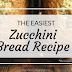 Easy Zucchini Bread Recipe