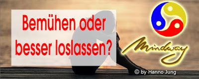 https://hj-mindway.blogspot.com/2014/07/bemuhen-oder-besser-loslassen.html