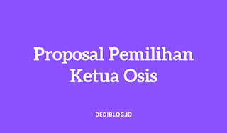 Contoh Proposal Kegiatan Pemilihan Ketua Osis