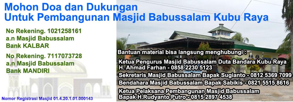 Mohon Doa dan Dukungannya Untuk Pembangunan Masjid Babussalam Duta Bandara Kubu Raya