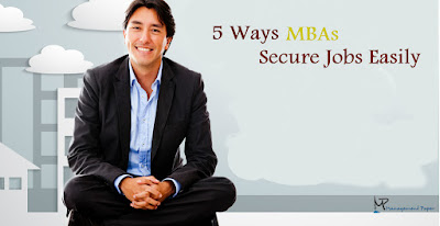 5 Ways MBAs Secure Jobs Easily