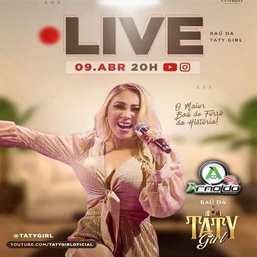 Taty Girl - Live - Baú da Taty - Maio - 2020 - Part. Tony Guerra, Mirella Vieira