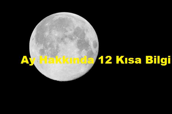 Ay Hakkında 12 Kısa Bilgi