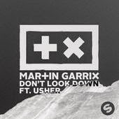 Martin Garrix Lyrics Don't Look Down Usher