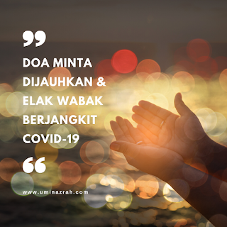 Doa Minta Dijauhkan & Elak Wabak Berjangkit Corona Covid-19