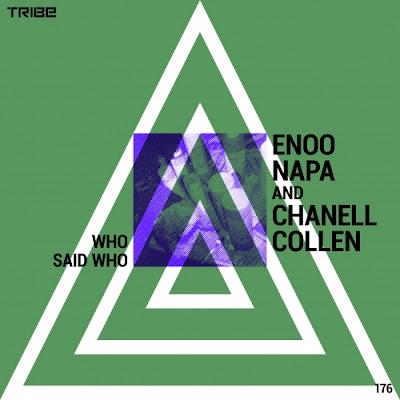 Enoo Napa & Chanell Collen - Who Said Who (Original)