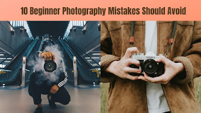 10 Beginner Photography Mistakes Should Avoid