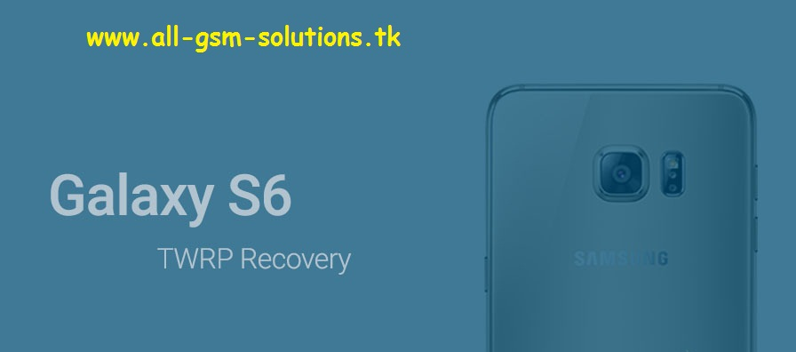 TWRP recovery For Samsung Galaxy S6