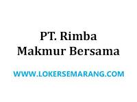 Loker Kota Semarang Teknisi Listrik dan Security di PT Rimba Makmur Bersama