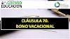 CLÁUSULA 70. BONO VACACIONAL