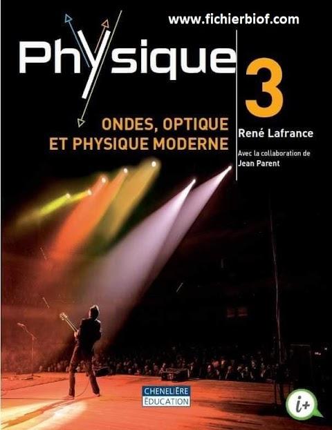 Physique 3 ondes, optique et physique moderne (2015, Chenelière Education)