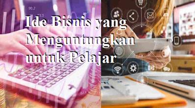 Ide Bisnis yang Menguntungkan untuk Pelajar