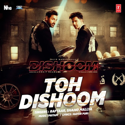 Toh Dishoom - Dishoom (2016)