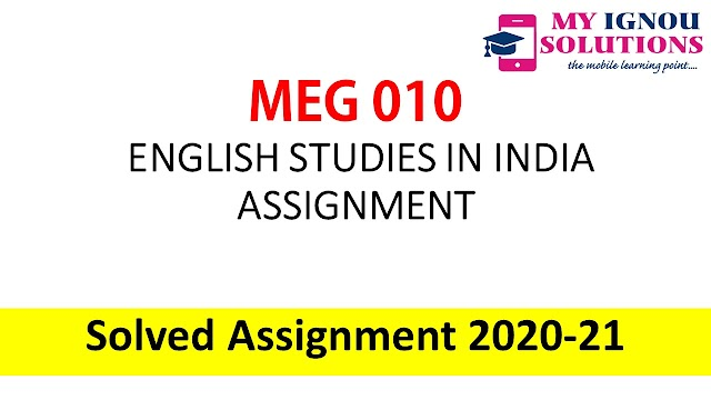 MEG 10 ENGLISH STUDIES IN INDIA ASSIGNMENT Solved Assignment 2020 - 2021