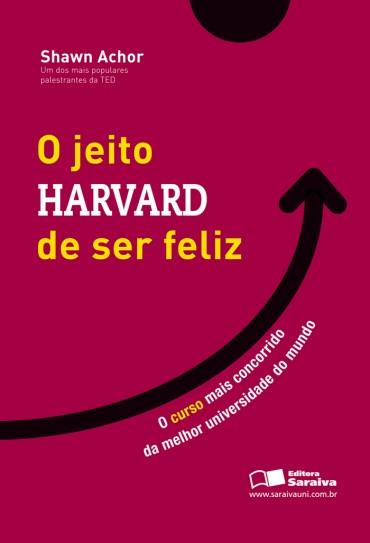 O Jeito Harvard de Ser Feliz – Shawn Achor Download Grátis