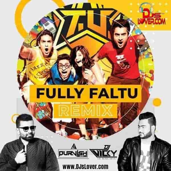 Fully Faltu Remix DJ Purvish x DJ Vicky mp3 download
