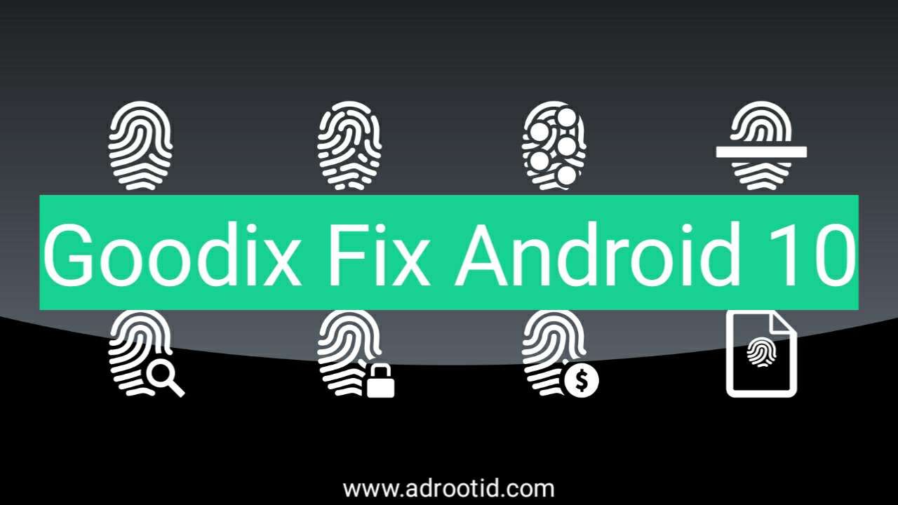 Cara Fix Sensor Goodix Android 10