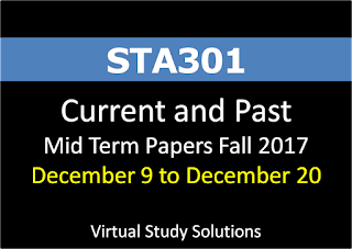 STA301 Current and Past Mid Term Papers Fall 2017