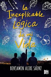 La inexplicable lógica de mi vida | Benjamin Alire Sáenz | VR YA