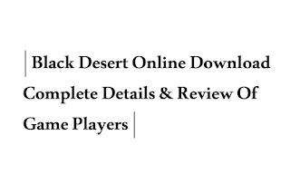 Black Desert Online Download