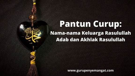 Pantun Curup_ Nama-nama Keluarga Rasulullah Adab dan Akhlak Rasulullah