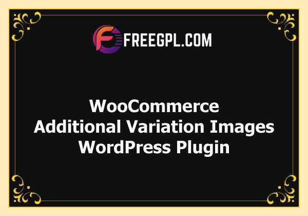 WooCommerce Additional Variation Images Nulled Download Free