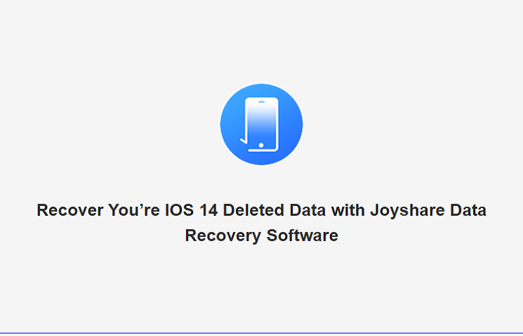 IOS 14 Deleted Data with Joyshare Data Recovery Software