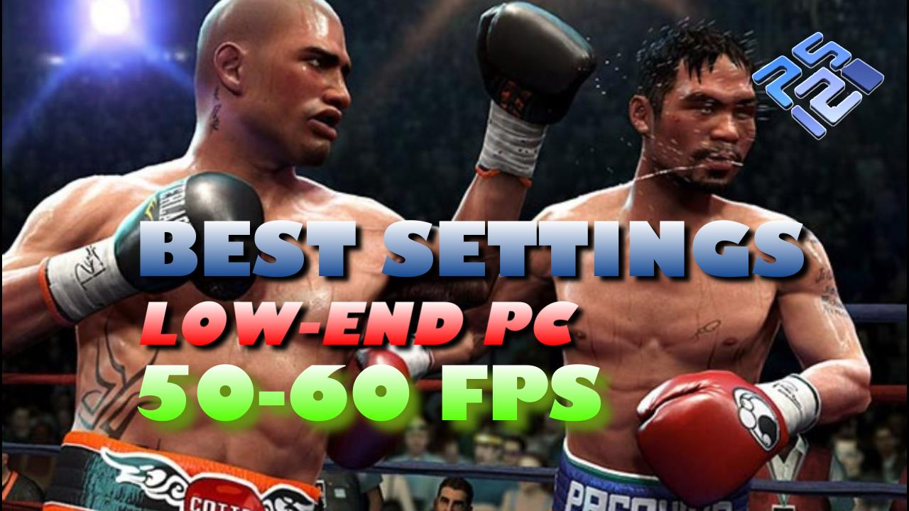 Best Settings for Fight Night Round 3 PCSX2 (PS2) Low-End Laptop (PC)