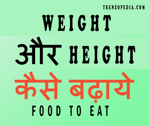 food that help in weight gain and height growth