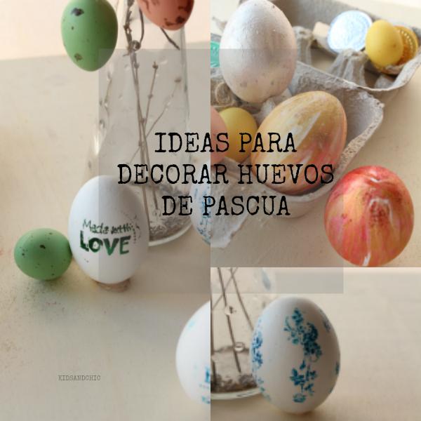 Como decorar Huevos de Pascua de forma sencilla -kidsandchic