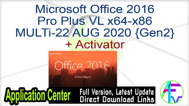 Microsoft Office 2016 Pro Plus VL x64-x86 MULTi-22 AUG 2020 {Gen2} + Activator