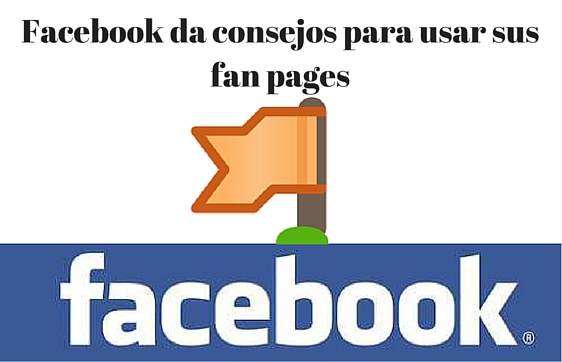 Facebook, Fan Page, Consejos, Redes Sociales, Social Media,