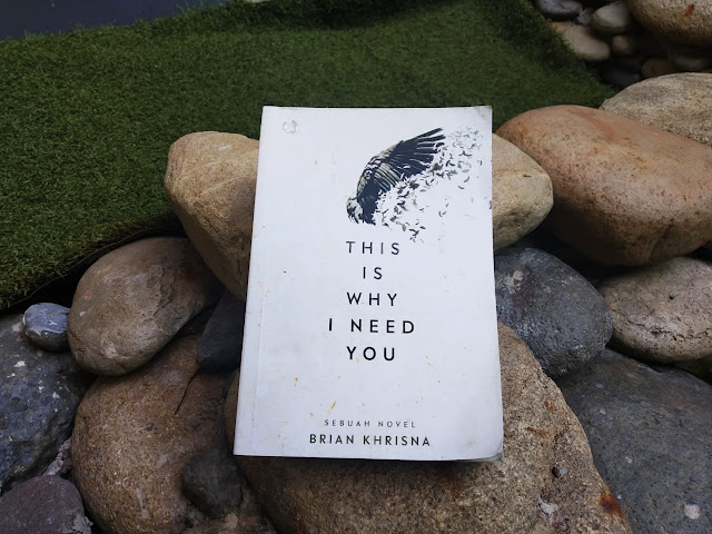 Review Novel This Is Why I Need You Karya Brian Khrisna