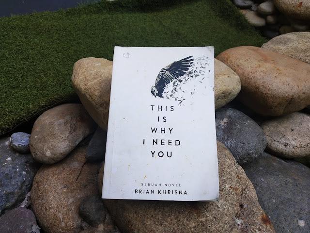 Review Novel This Is Why I Need You Karya Brian Khrisna