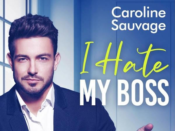 I hate my boss de Caroline Sauvage