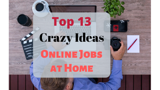 Top 13 Crazy Ideas About Online Jobs At Home
