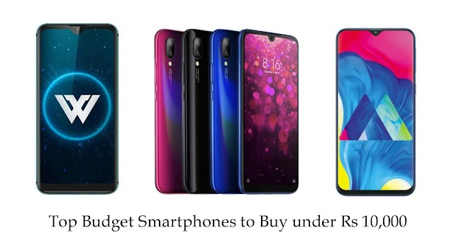 Top budget Smart phones to buy in India under 10,000 ( October 2019)