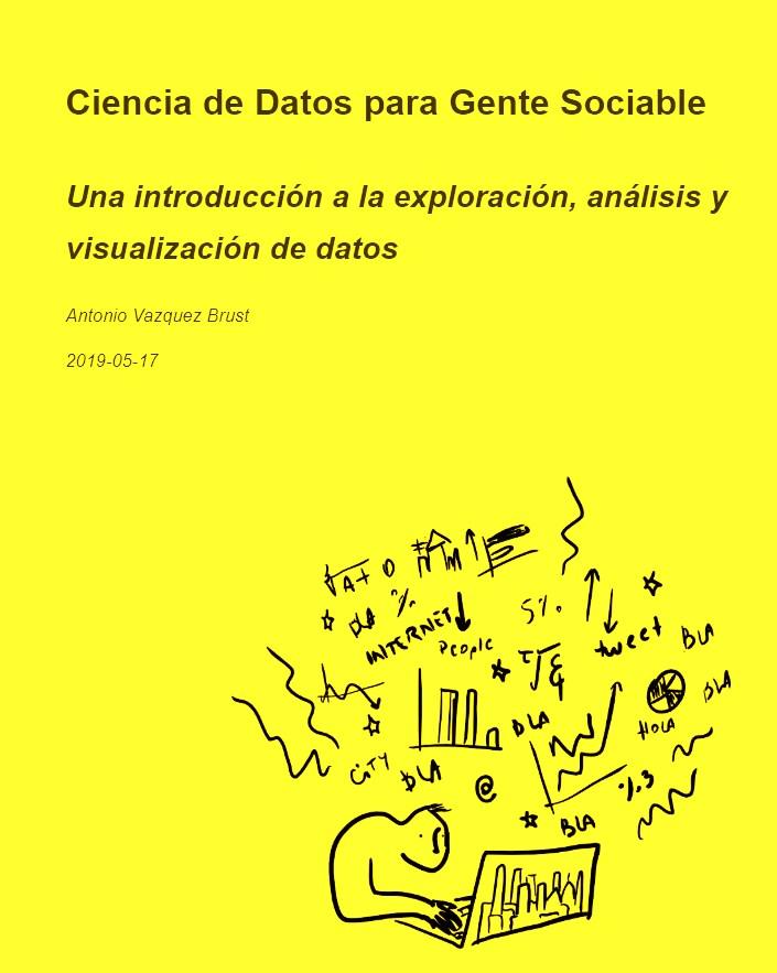 Ciencia de datos para gente sociable – Antonio Vazquez Brust