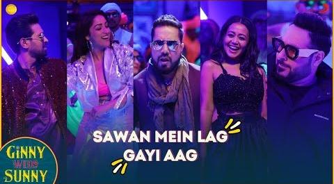 Sawan Mein Lag Gayi Aag Song Lyrics- Ginny Weds Sunny | Mika Singh | Badshah | Neha Kakkar