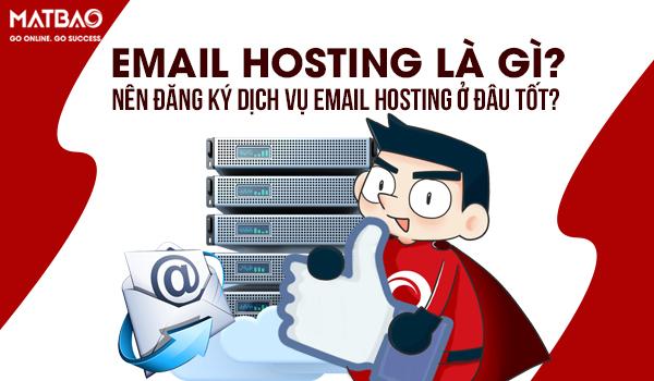 Email Hosting là gì? Nên đăng ký dịch vụ Email Hosting ở đâu?