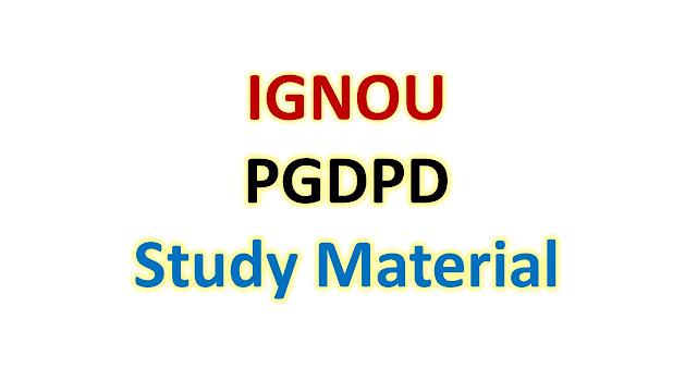 IGNOU PGDPD Study Material