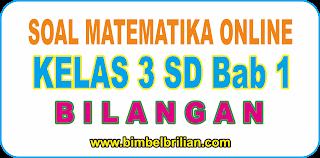 Soal Online Matematika Kelas 3 SD Bab 1 Bilangan - Langsung Ada Nilainya