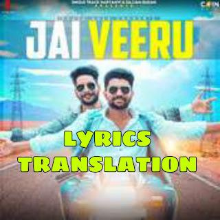 Jai Veeru Lyrics Meaning/Translation in Hindi– Khasa Aala Chahar