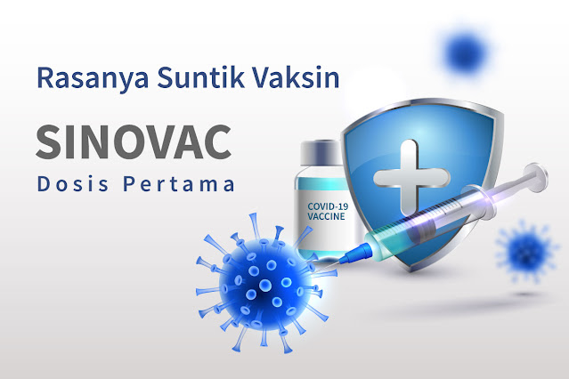 Rasanya Suntuk Vaksin Sinovac Dosis Pertama