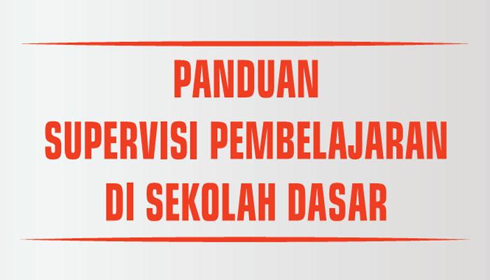 Download Panduan Supervisi Pembelajaran Sekolah Dasar (SD)