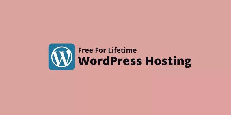 Free WordPress Hosting for Lifetime